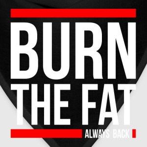 BURN THE FAT ALWAYS BACK GYM WORKOUT FUNNY T-Shirts - Bandana