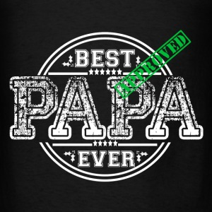BEST PAPA EVER Hoodies - Men's T-Shirt