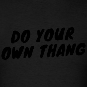 Do Your Own Thang Hoodie - Men's T-Shirt