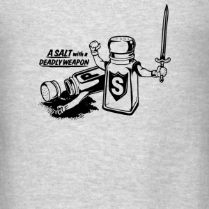 Salt With A Deadly Weapon - Men's T-Shirt