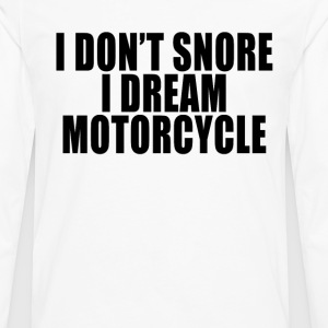 i_dont_snore_i_dream_im_a_motorcycle_fun - Men's Premium Long Sleeve T-Shirt