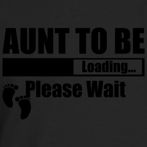 Aunt To Be Loading Please Wait T-Shirts - Men's Premium Long Sleeve T-Shirt
