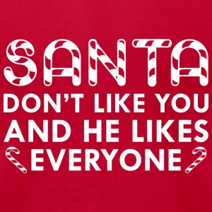 Santa Don't Like You - Men's T-Shirt by American Apparel