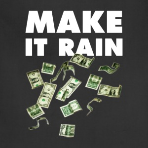Make It Rain. T-Shirts - Adjustable Apron