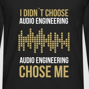 I didn`t choose audio engineering. Audio engineeri - Men's Premium Long Sleeve T-Shirt