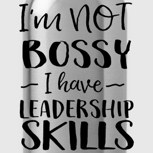I'm not bossy I have leadership skills T-Shirts - Water Bottle