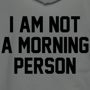 I Am Not A Morning Person T-Shirts - Unisex Fleece Zip Hoodie by American Apparel