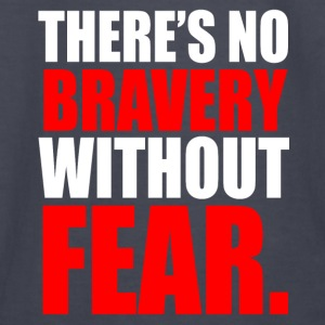 NO BRAVERY WITHOUT FEAR Hoodies - Kids' Long Sleeve T-Shirt