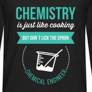 Chemistry is just like cooking. But don`t lick the - Men's Premium Long Sleeve T-Shirt