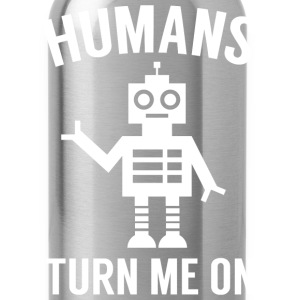 Humans Turn Me On - Water Bottle