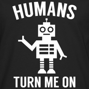 Humans Turn Me On - Men's Premium Long Sleeve T-Shirt
