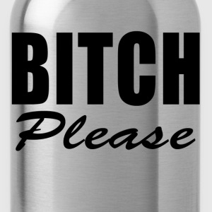 BITCH PLEASE FUNNY T-Shirts - Water Bottle