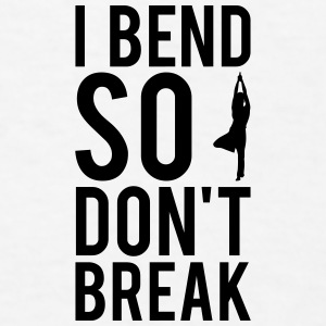 I Bend So Don't Break Phone & Tablet Cases - Men's T-Shirt