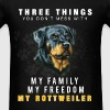 Three things you don`t mess with. My family, my fr - Men's T-Shirt