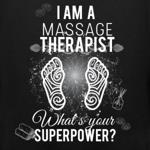 I am a massage therapist what's your super power? - Men's Premium Tank