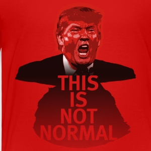 This Is Not Normal - Kid's Tshirt - Toddler Premium T-Shirt
