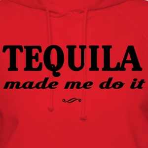 Tequila made me do it T-Shirts - Women's Hoodie