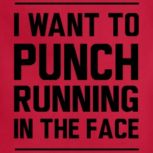 I want to punch running in the face T-Shirts - Adjustable Apron