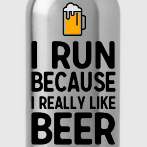 I run because I really like beer T-Shirts - Water Bottle