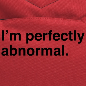 I'm perfectly abnormal T-Shirts - Computer Backpack