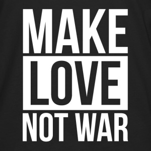 MAKE LOVE NOT WAR Hoodies - Men's Premium Long Sleeve T-Shirt