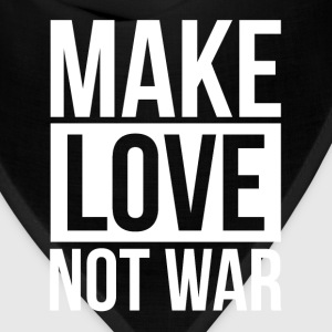 MAKE LOVE NOT WAR Sportswear - Bandana