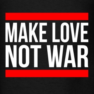 MAKE LOVE NOT WAR Hoodies - Men's T-Shirt
