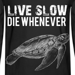 Live slow die whenever - Men's Long Sleeve T-Shirt