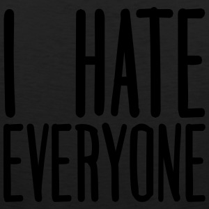 I Hate Everyone T-Shirts - Men's Premium Tank