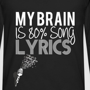 My brain is 80% song lyrics  - Men's Premium Long Sleeve T-Shirt