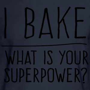 I bake what is your superpower? T-Shirts - Men's Long Sleeve T-Shirt