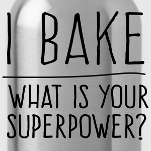 I bake what is your superpower? T-Shirts - Water Bottle