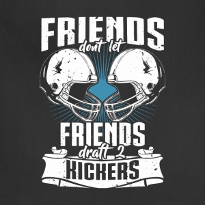 Friends Don't Let Friends Draft 2 Kickers - Adjustable Apron