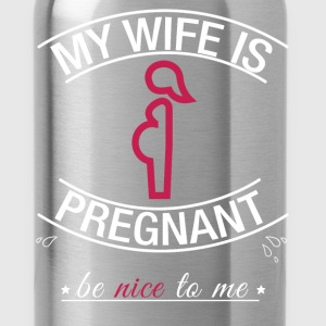 My wife is pregnant be nice to me - Water Bottle