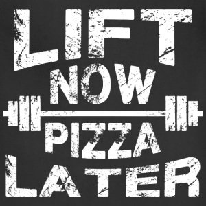 Lift Now, Pizza Later T-Shirts - Adjustable Apron