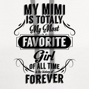 My Mimi Is Totally My Most Favorite Girl T-Shirts - Contrast Hoodie