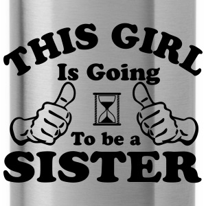 This Girl Is Going To Be A Sister Hoodies - Water Bottle