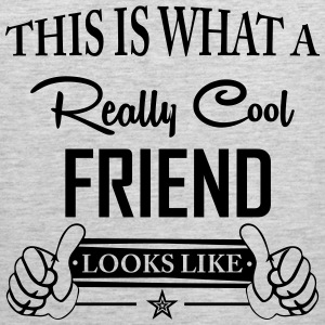 This Is What a Really Cool Friend Looks Like T-Shirts - Men's Premium Tank