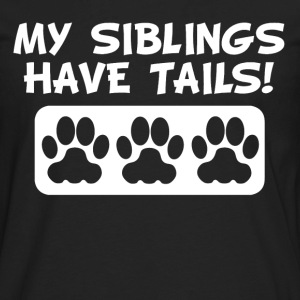 My Siblings Have Tails - Men's Premium Long Sleeve T-Shirt