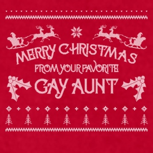 Merry Christmas From Your Favorite Gay Aunt LGBT  Mugs & Drinkware - Men's T-Shirt by American Apparel