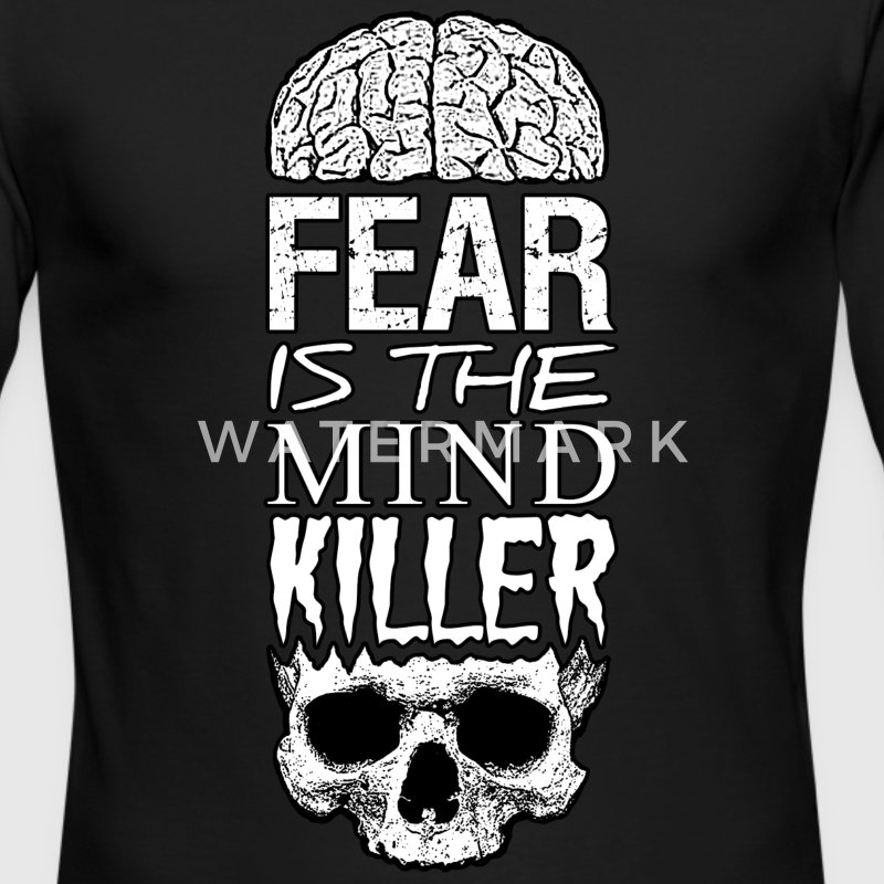 Fear Is The Mind Killer - Men's Long Sleeve T-Shirt by Next Level