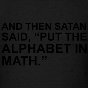 And then satan said, put the alphabet in math Long Sleeve Shirts - Men's T-Shirt
