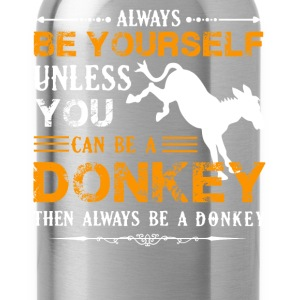 Always Be A Donkey Shirt - Water Bottle