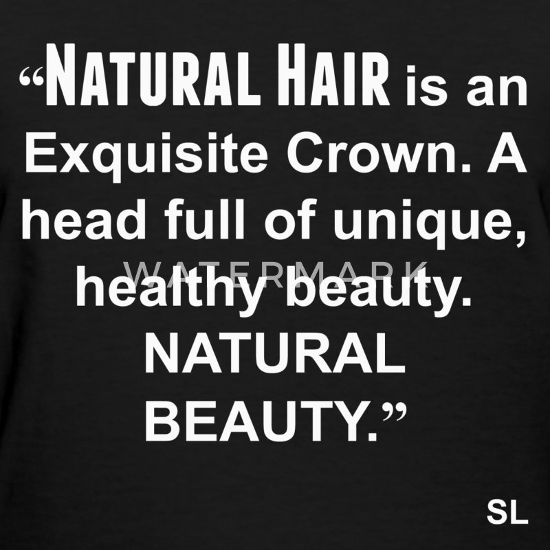 Natural Hair Quote Tee T-Shirts - Women's T-Shirt