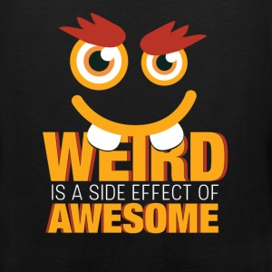 Weird is a side effect of awesome - Men's Premium Tank