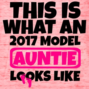 THIS IS WHAT AN 2017 MODEL AUNTIE LOOKS LIKE T-Shirts - Women's Flowy Tank Top by Bella