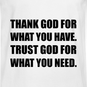 Thank God For Have Trust Need - Men's Long Sleeve T-Shirt