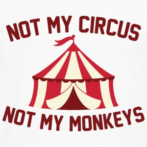 Not My Circus - Men's Premium Long Sleeve T-Shirt