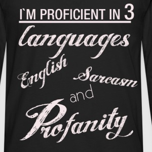 I'm proficient in 3 languages English sarcasm and  - Men's Premium Long Sleeve T-Shirt
