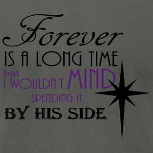 Forever by his side quote Hoodies - Men's T-Shirt by American Apparel